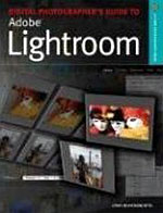 Digital Photographer's Guide to Adobe Photoshop Lightroom