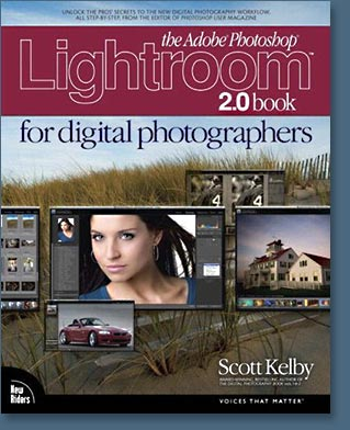 The Adobe Photoshop Lightroom 2 Book For Digital Photographers From Scott Kelby