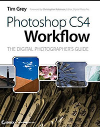 Photoshop CS4 Workflow: The Digital Photographer's Guide - Tim Grey