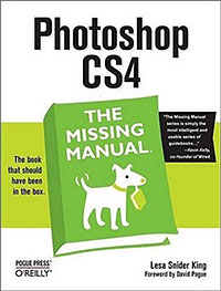 Photoshop CS4: The Missing Manual - Lesa Snider King