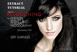 Four Exclusive Extracts From Digital Retouching For Fashion, Beauty And Portrait Photography By Gry Garness - Plus Discount Coupon