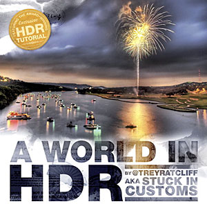 A World In HD - New HDR Book - Secrets Of High Dynamic Range Photography - Free 20 Page PDF Chapter