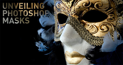 Unveiling Photoshop Masks - Tutorial