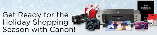 Shop for the Holidays and check out Canon's Holiday Promotions