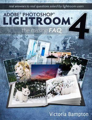 Adobe Lightroom 4 – The Missing FAQ