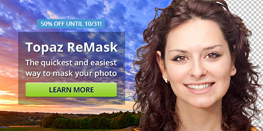 Topaz ReMask is the quickest and easiest way to mask an image, and it's 50% off until October 31, 2013