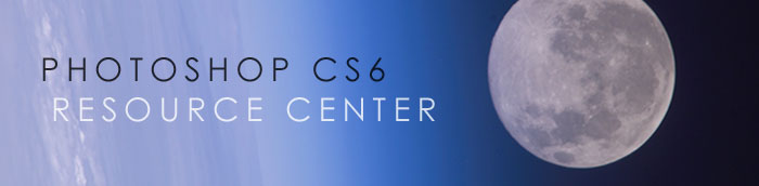 Adobe Photoshop CS6 Resource Center